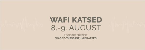 WAFi sisseastumiskatsed 8.-9. augustil